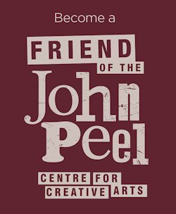 Become a Friend of the John Peel Centre